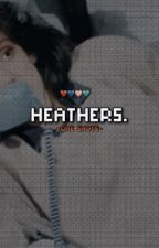 Heathers Oneshots! by thesmartphonehour