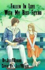 Fallen In Love With My Best Friend by JleeVReads