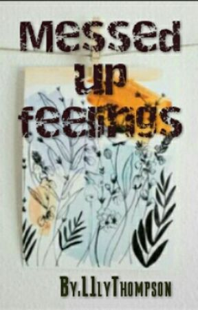 Messed Up Feelings by L1lyThompson
