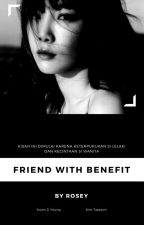 Friend with Benefit by Rosey-