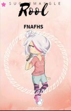 Roll Fnafhs  by SugarMangle