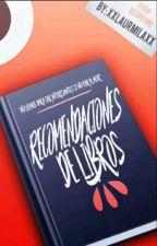 Recomendaciones de libros by XxLaurmilaxX