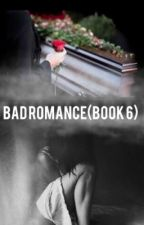 Bad Romance(Book 6) by IWriteThings90