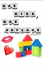 One Kiss, One Daycare  by pancakeslolol