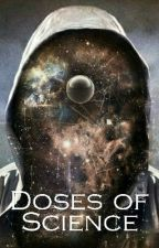 Doses of Science by glitchcypher