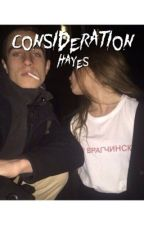 Consideration :: Hayes  by -youngma
