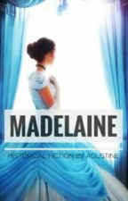 Madeleine (Tamat) by agustine81