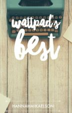 Wattpad's Best by HannahMikaelson