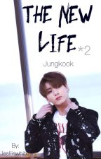 The New Life [JUNGKOOK] Tome 2  by lesliiewhite