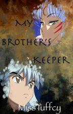 My Brother's Keeper ✔ by MissTuffcy