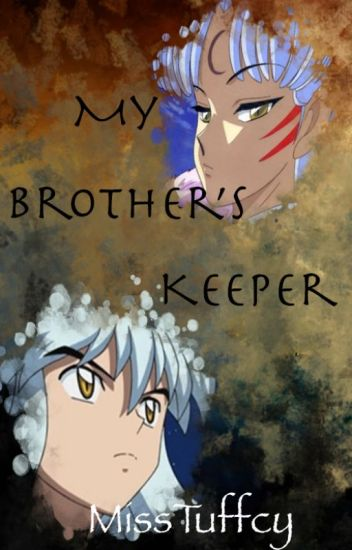 My Brother's Keeper ✔