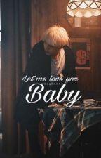 دعيني اُحبكِ , عزيزتي | Let me love you , BABY. by lightbts