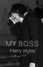 My boss || harry styles ( COMPLETED ) by hazandloualways