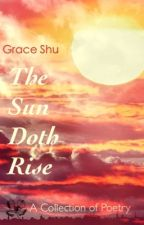 The Sun Doth Rise by GraceS10704