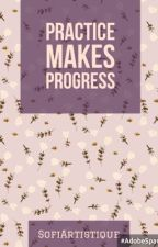 Practice makes Progress (an Art Book) by SofiArtistique