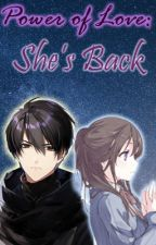Power of Love: She's Back by Princess_Pink012