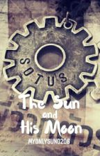 SOTUS FanFic: The Sun and His Moon by myonlysun0206