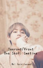Taerong/Vrong One shot; Imagine  by Fairilurong
