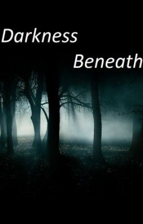 Darkness beneath by CheesyWriter_007