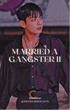 Married A Gangster 2 || JJK by KwonKimMinJeon