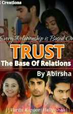 Trust-The Base of Relation(Completed) by Abirsha
