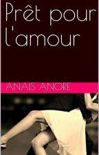 Prêt pour l'amour by Anaisdu