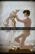 A Long Lasting Love [ Completed ] by KurooooSenpai