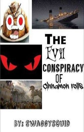 The Evil Conspiracy of Cinnamon Rolls by Swaggysquid