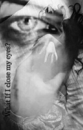 What if I close my eyes? // Co jeśli zamknę oczy? by BezSerca03