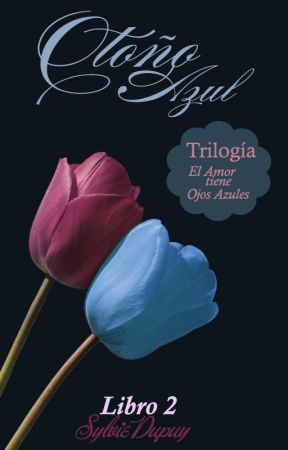 Otoño Azul -Trilogía: EATOA ✔ by autumn-may