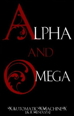 Alpha and Omega by XAutomaticXMachineX