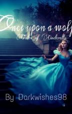 Once upon a wolf by DarkWishes98