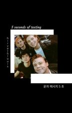 5 Second of Texting  ➵ 5second of summer [ ✓] by hirvethlouis