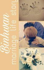 Binhwan Marriage Life Story (DISCONTINUED) by Kimlely