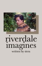 ❆ riverdale imagines ❆ by hopefxl_