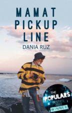 Mamat Pickup Line by DonatZaihasrah
