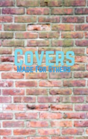 Covers; Made for Others by NoDrama101
