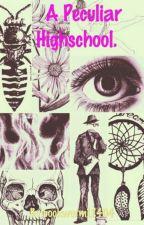 A Peculiar High School by bookworm12404