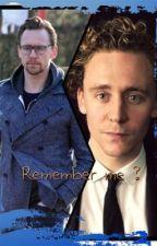 Remember me ? (A Tom Hiddleston story) by SigneLarsen1