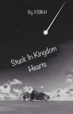 Stuck In Kingdom Hearts  by X1SIKH