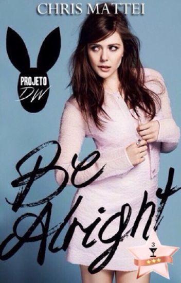 Be alright - Projeto DW