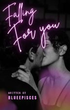 Falling for You (Completed) by BlueePisces