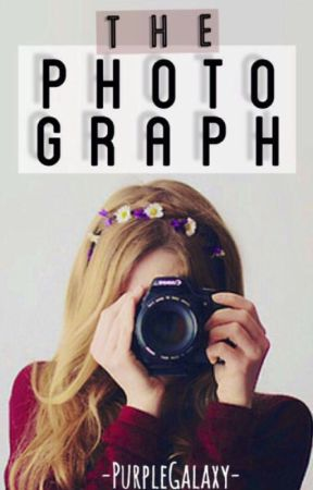 The Photograph (ON HOLD) by -PurpleGalaxy-