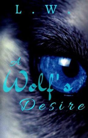 Wolves desire  by Kitkatbug1