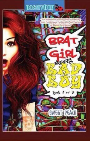 Brat Girl Meets Bad Boy [PUBLISHED under LIB] by SweetPeachWP