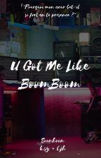 u got me like boomboom || soonhoon.〘k.sy x l.jh〙 by Kasaineru