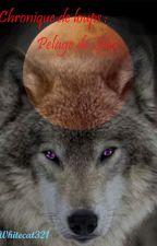 Chronique de loup : tome 2 - Pelage de silex. by Whitecat321