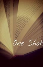 One Shots by Ella_fe