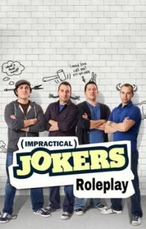 Impractical Jokers: Roleplay  by Impractical_books