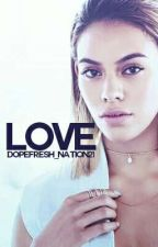 Love (Dinah/You) by DopeFresh_Nation21